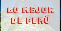 PERU / Viajes e información relacionado al Perú, sus costumbres, sus ciudades, su cultura, su gastronomía, etc.   #mesteval