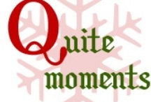 Q is for Quiet moments Handmade Holidays / by Anna S