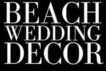 BEACH WEDDING / by Emmaline Bride | Handmade Wedding Blog