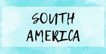 SOUTH AMERICA / Travel tips and ideas for adventuring in South America