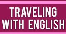 Traveling with English / You can travel to any country in the world and speak English. Why not try a native speaking country like Canada, UK, USA, New Zealand or Australia??
