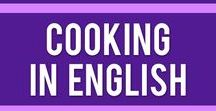 Cooking in English / Help your culinary ESL / EFL / ELL students learn the vocabulary of the kitchen.
