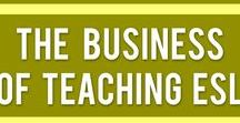 The Business of TEACHING ENGLISH / Are you an English Teaching Entrepreneur? This board is full of great ideas to help you earn more and provide more value for your ESL/EFL/ELL students.
