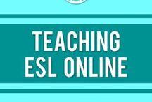 Teaching ESL Online / Helpful tips and tricks to get started teaching ESL / EFL / ELL online