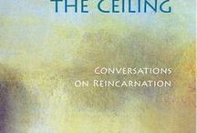 The Soul on the Ceiling / Quotes taken from the book The Soul on the Ceiling: Conversations on Reincarnation by Anthea Wynn