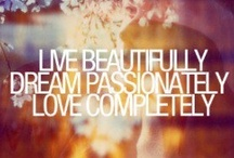 Love&Life / *Quotes to comfort, motivate, enlighten, and inspire* / by Shannon Durette