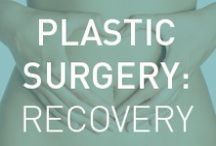 Plastic Surgery - Recovery