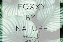 Foxxy By Nature / A compilation of Foxxy blog entries