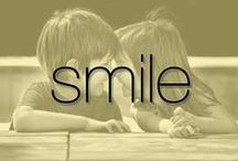 Smile / by Pam Litton