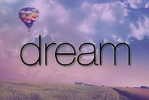 Dream / by Pam Litton