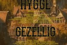 Hyyge & Gezellig / Home and Home Comforts / by Bard Judith