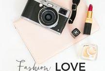Fashion LOVE / Fashion + Style Inspiration