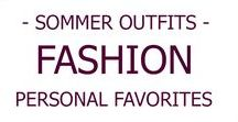 FASHION I Sommer Outfits