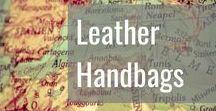 Leather Handbags / Leather Handbag Fashion