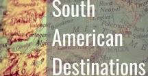 South American Destinations / South American Travel Destinations for Vacation, Holiday, Honeymoon