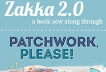 Zakka 2.0 :: Patchwork, Please / A 2013 sew-along through Ayumi Takahashi's book, Patchwork Please, co-hosted by LRStitched and A Quilter's Table. / by A Quilter's Table
