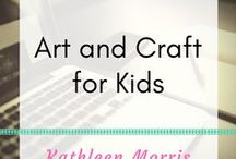 Art and Craft for Kids / Simple art ideas and printables for young children