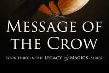 Message of the Crow / Message of the Crow novel by Ellen Dugan  Inspiration board.  / by Ellen Dugan