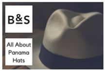 All you need to know about Panama hats / All hats are not created equal... The Panama Hat is a timeless design classic, but not every straw hat with a band can call itself a genuine Panama.    Here you can explore how genuine Panama hats are made, how they are graded, and how they should be cared for.