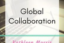 Global Collaboration / Ideas and examples of how you can use global collaboration in your classroom