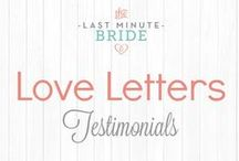 Love Letters / Testimonial/Love Letters from our Last Minute Brides :)