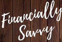 Financially Savvy / Financial advice, money wise, frugal, money saving, budgeting