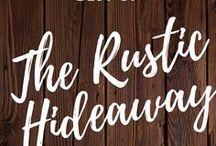 Best of The Rustic Hideaway / Best Pins from The Rustic Hideaway blog.