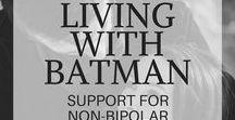 Living With Batman : Bipolar Blog