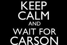 Keep Calm and Wait for Carson / by Sandra Sellers