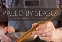 Paleo By Season Recipes / Buy  @ paleobyseason.com. We present a chef's approach to healthy Paleo meals by teaching home cooks the essential techniques for cooking any food, so they can focus not on recipes but on using the best fresh, local ingredients. With dozens of techniques, over 100 Paleo recipes, and a showcase of small farmers and ranchers cross the country who are providing sustainably raised meats and organically grown fruits and vegetables,  we offer home cooks the tools they need to think like a chef.