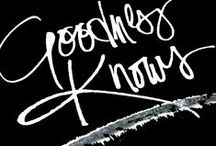 Goodness Knows / All things good! Good wine. Good food. Good friends. Good quotes. Good art. Goodness to inspire and nourish the soul.