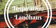Inspiration Landhaus / Sammlung von Ideen für einen Ort mitten in der Natur