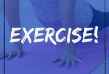 Exercise! / Exercise Inspiration and Ideas