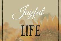 Joyful Life / Joyful Life, positive vibes:)