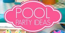 Pool Party Ideas / Pool party invitations, decorations, food ideas, recipes, tablescapes, games