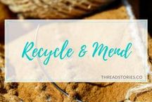 Recycle & Mend / Sewing gives us the power to be sustainable by repairing or recycling items or materials that deserve to have a better or new life. DIY, fashion, textiles, clothes, accessories, garments, sewing, crafts, mend, recycling, upcycling, sustainability.