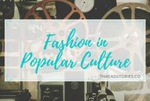 Fashion in Popular Culture / Fashion styles and costumes in Popular Culture: Movies, shows, characters and more.