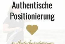 Authentische Positionierung / Infos und Impulse zur authentischen Positionierung.