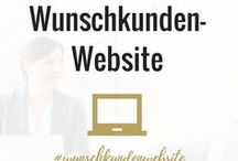 Wunschkunden-Website / Tipps und Inspirationen, um mit deiner Website gezielt deine Wunschkunden zu gewinnen.