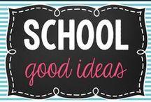 School- Good Ideas