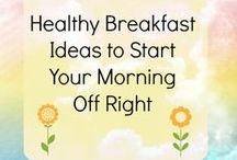 Food - Healthy Breakfast / Healthy breakfast recipes