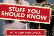Stuff You Should Know - Podcast / I highly reccomend this podcast by Josh Clark and Chuck Bryant. They talk about a wide range of topics (history, psychology, science, the supernatural, health, games etc.), and actually makes learning fun!  Visit their website http://www.stuffyoushouldknow.com/ for more podcasts!