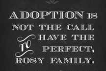Adoption/Fostering etc / Articles, quotes and links for Adoption & Fostering / by Eva Lagudi-Devereux