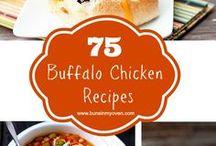 Recipes--Buffalo Chicken madness! / by Patti Nicholson