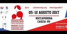 EUBC European Union Women's Boxing Championships (4/13 August 2017, Cascia - Italy)