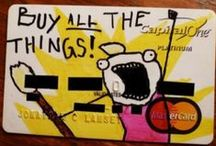 BUY ALL THE THINGS! / Awesome stuff!