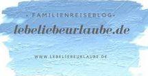 lebe, liebe, urlaube - Familienreiseblog / Mein Familienreiseblog zum Thema Familienurlaub & Ausflugsziele nicht nur zu Hause. Weitere Infos unter www.lebeliebeurlaube.de