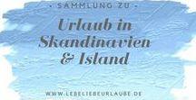 Urlaub in Skandinavien & Island / Urlaubsziele & Ausflugsziele in Norwegen, Schweden, Finnland, Dänemark & Island uvm. Inspirationen und Impressionen