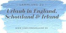 Urlaub in England, Schottland, Irland / Impressionen, Reiseberichte, Vorschläge uvm. rund ums Urlauben in England, Schottland & Irland