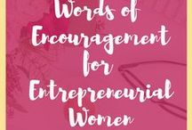 Words of Encouragement / Are you an entrepreneurial woman in need of encouragement? Here's the place to  find encouraging words that will inspire, uplift, & motivate you to keep thriving.   womensglobalva.com